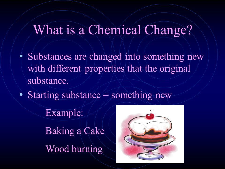 Physical and Chemical Changes. What is a Physical Change? A ...