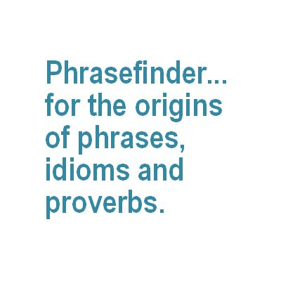 The meanings and origins of the English Phrases, Sayings and ...