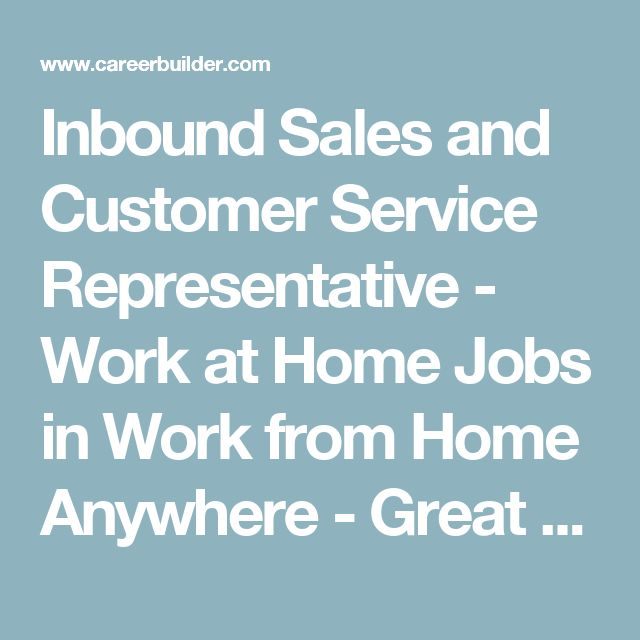 Inbound Sales and Customer Service Representative - Work at Home ...