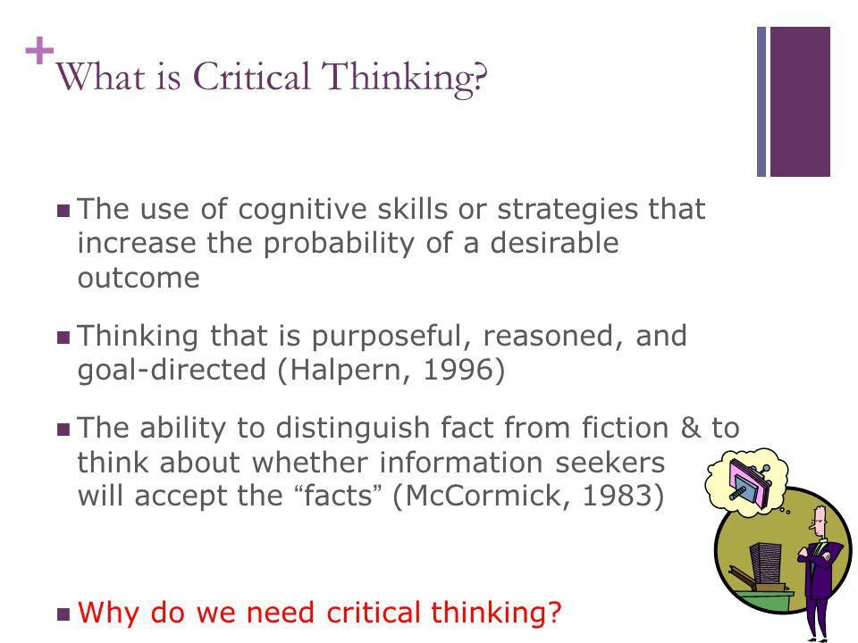 S573: Education of Information Users Week 8. + Example of Critical ...