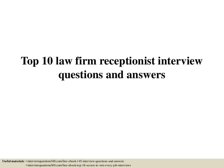 top10lawfirmreceptionistinterviewquestionsandanswers-150601023918-lva1-app6891-thumbnail-4.jpg?cb=1433126409