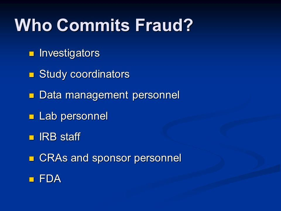 Fraud & Misconduct at Investigator Sites - ppt video online download