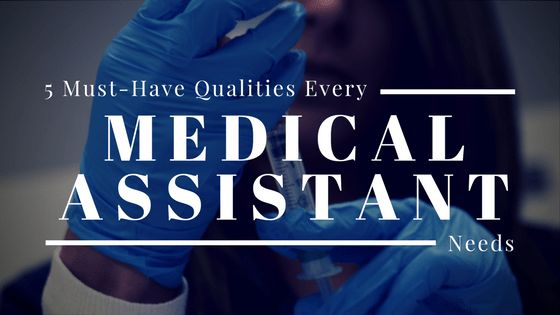 5 Qualities Every Medical Assistant Needs | Institute of Technology