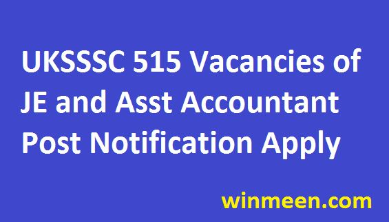 UKSSSC Junior Engineer Recruitment 515 Assistant Accountant Jobs ...