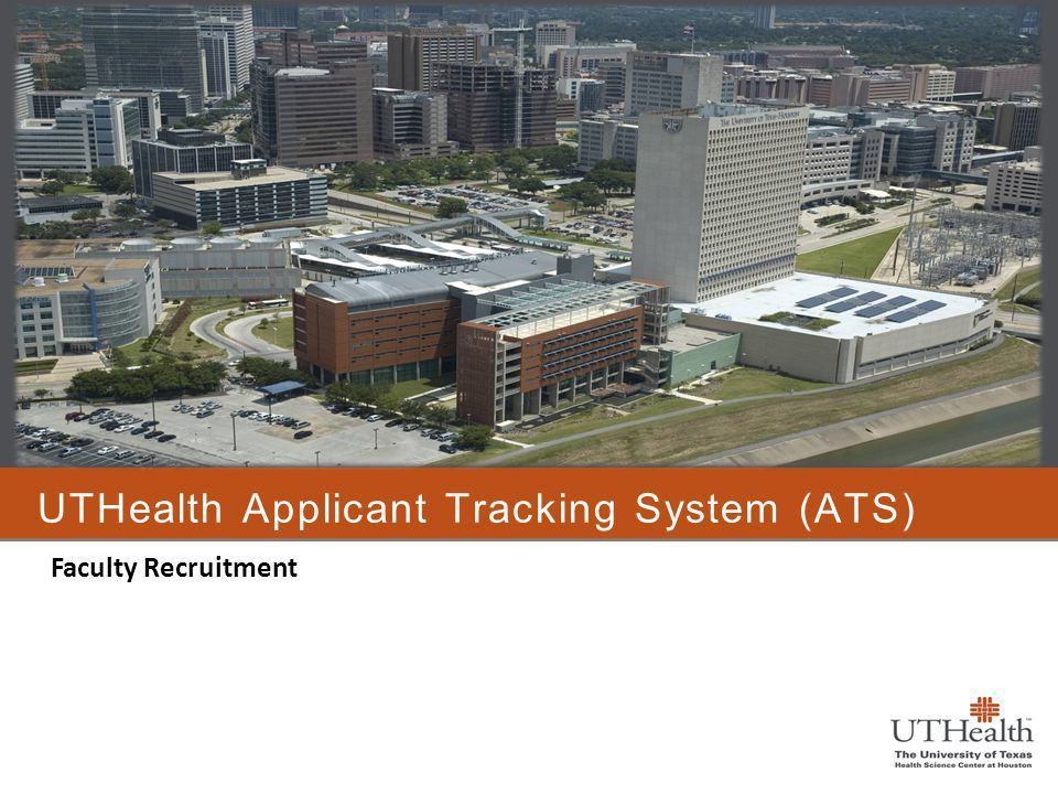 UTHealth Applicant Tracking System (ATS) - ppt download