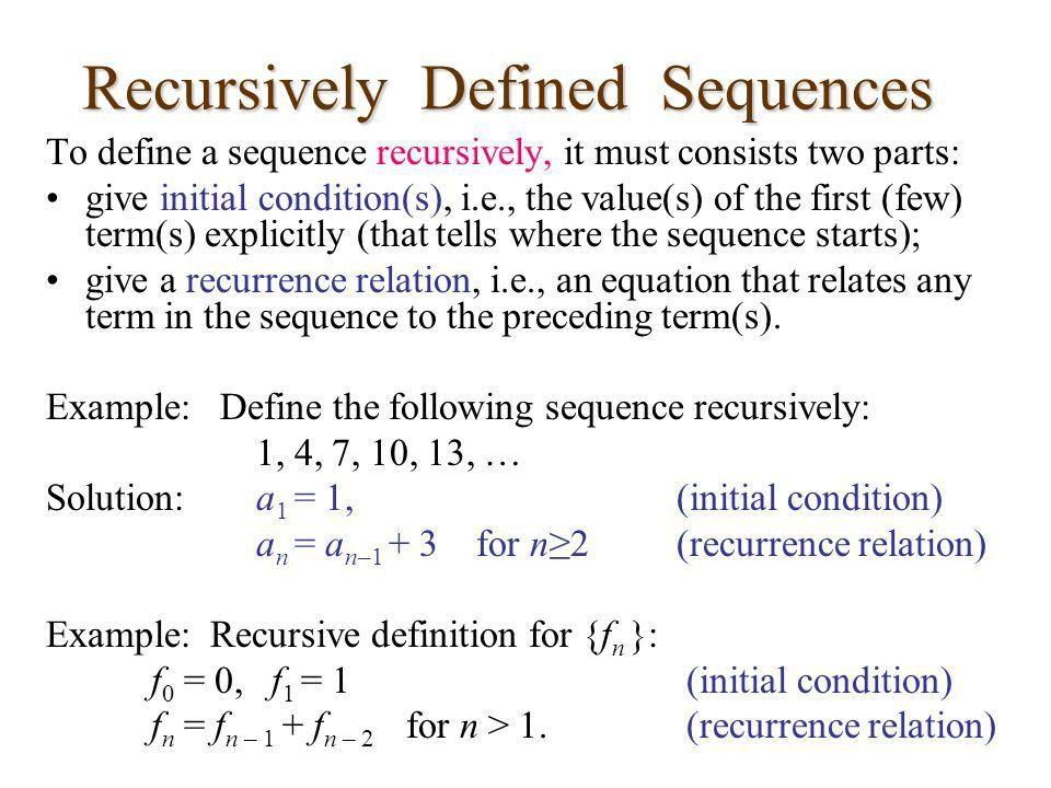 13.2 Recursive Definitions Objective 1) Provide the recursive ...
