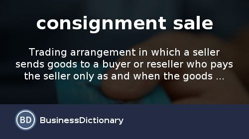 What is consignment sale? definition and meaning ...