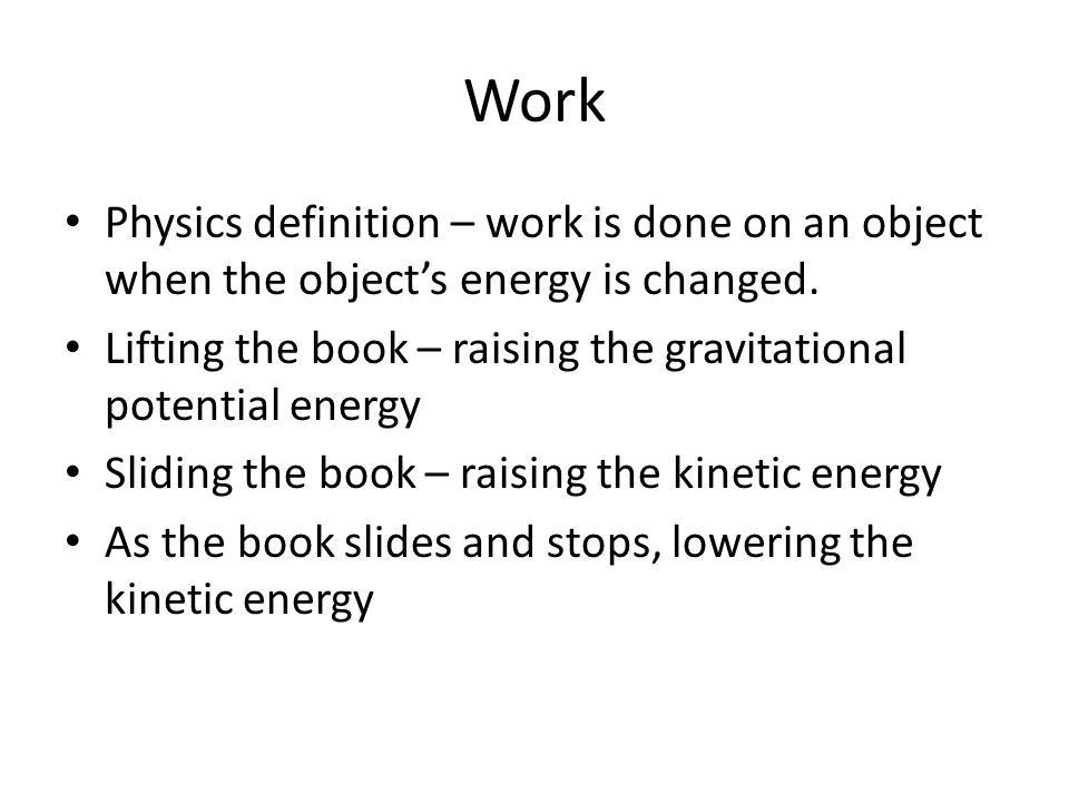 Work and Power. Work Let's look at some examples of moving a book ...