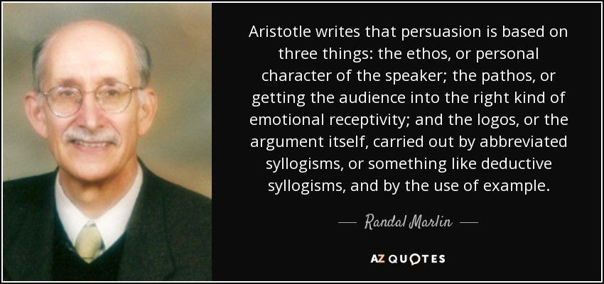 Randal Marlin quote: Aristotle writes that persuasion is based on ...