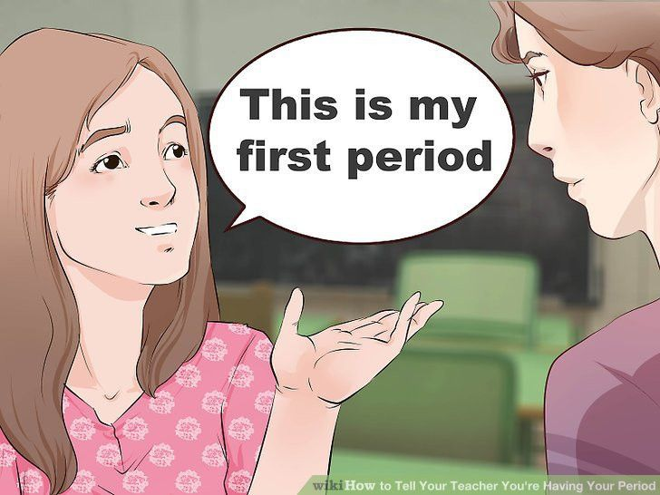 4 Ways to Tell Your Teacher You're Having Your Period - wikiHow