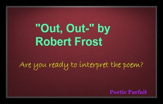 Poetry Analysis: 'Out, Out-' by Robert Frost | Poetic Parfait