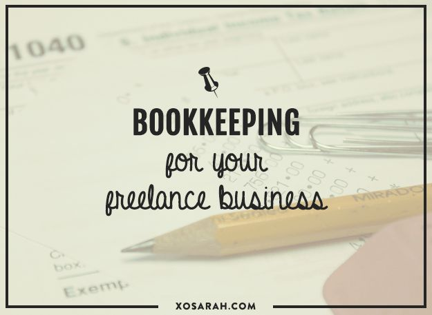 Bookkeeping for your freelance business • XO Sarah