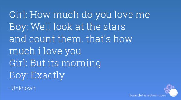 How much do you love me Boy: Well look at the stars and count them ...