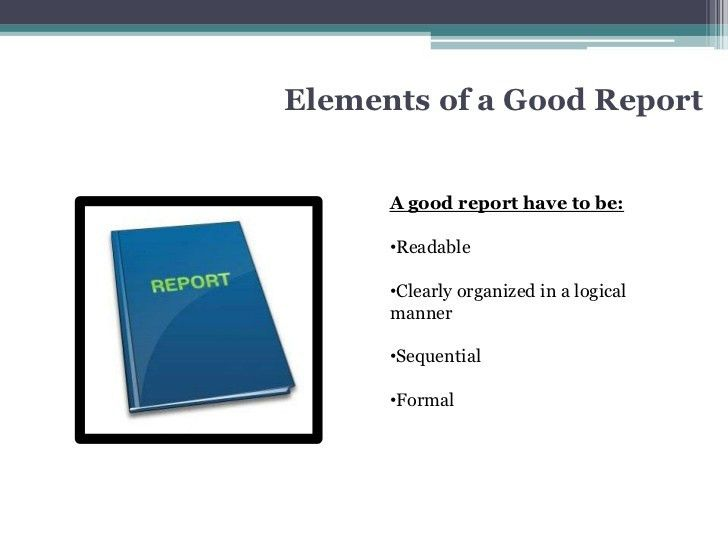Chapter 8 elements of a good report