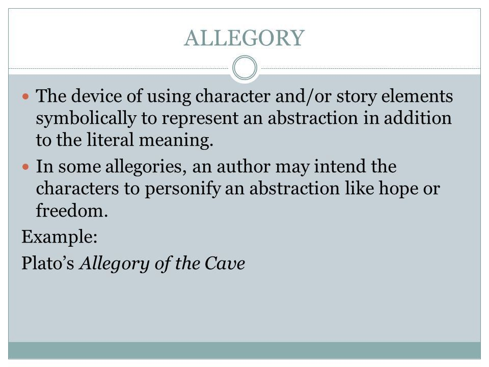 RHETORICAL TERMS. ALLEGORY The device of using character and/or ...