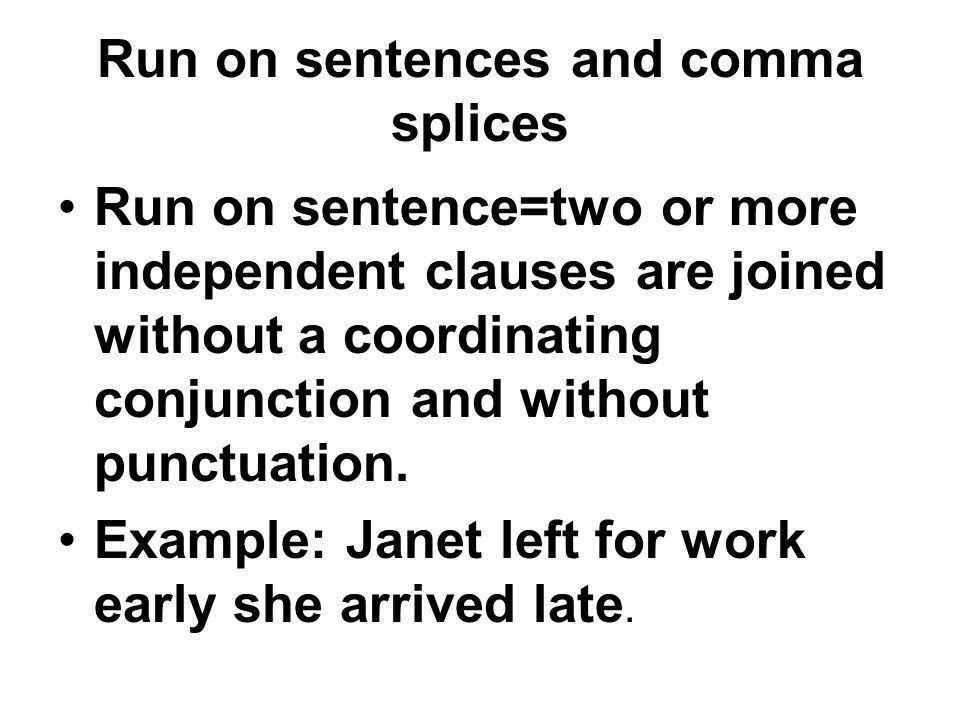 Run on sentences and comma splices - ppt download