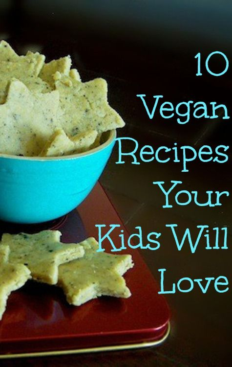 10 Vegan Recipes Your Kids Will Love