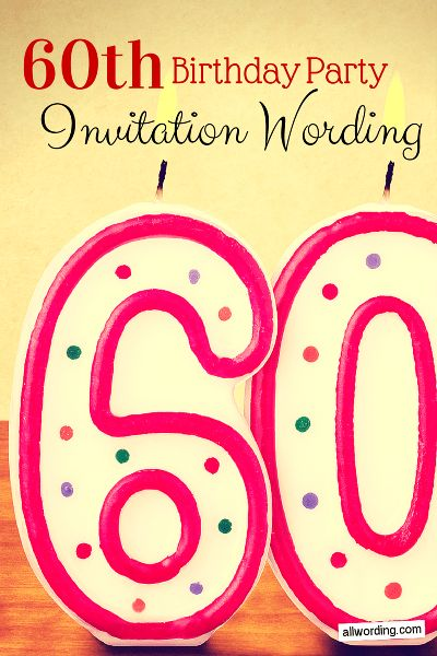 60th Birthday Invitation Wording - Themesflip.Com