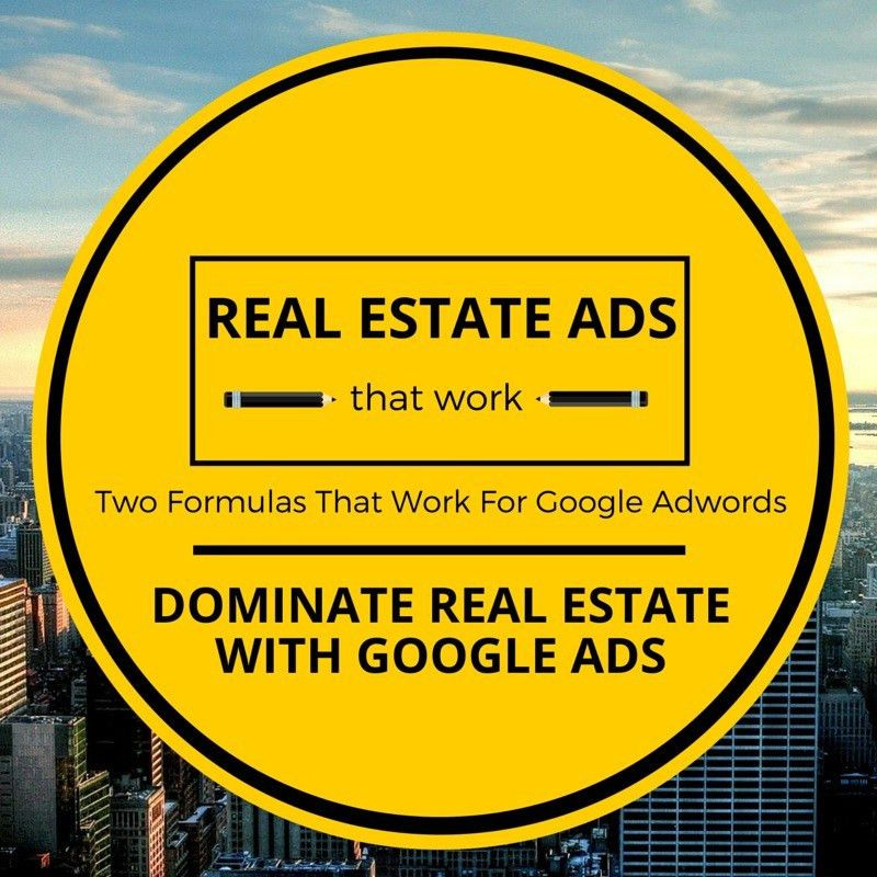 Google Adwords For Real Estate Copy These 2 Ads To Win