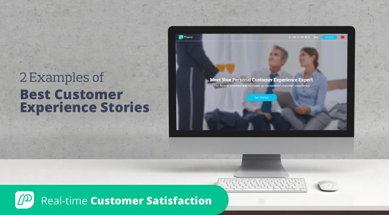 2 Examples of Best Customer Experience Stories | Pisano