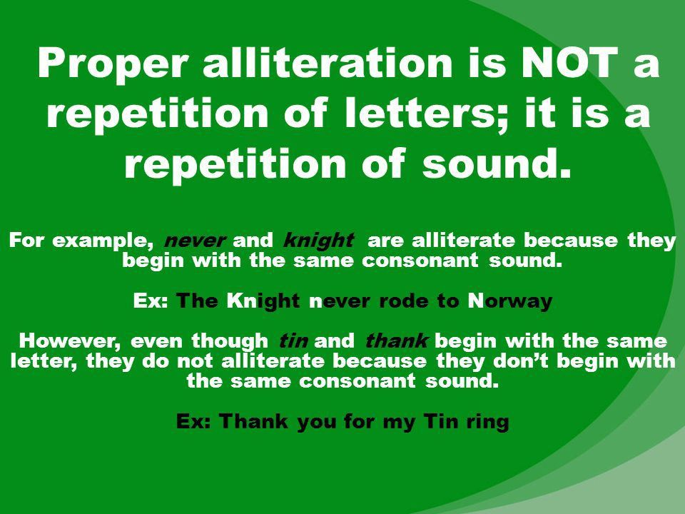 Alliteration. Alliteration is the repetition of initial consonant ...