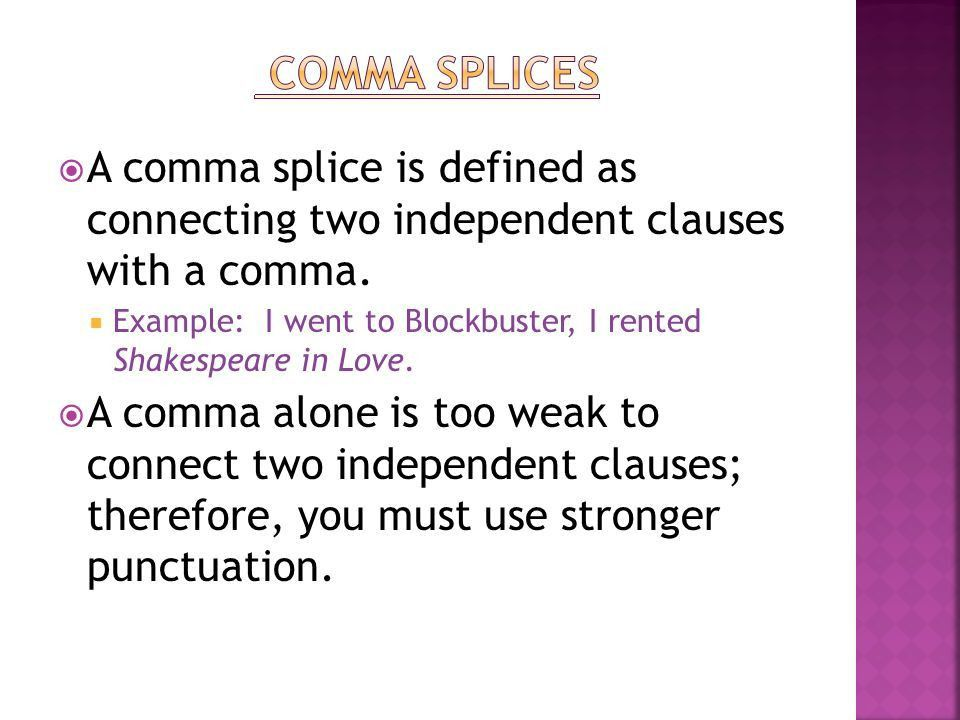 Mrs. Loomis.  To eliminate the comma splice, first you need to ...