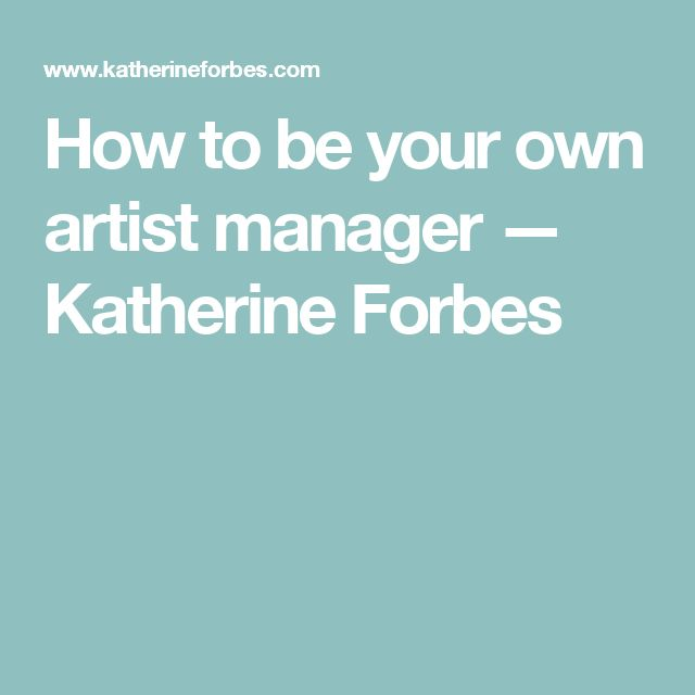 How to be your own artist manager | To be, Artists and Blog