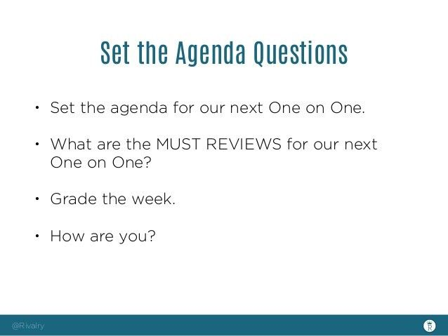 47 Structured Questions To Be Asked / Discussed during the weekly oNe…