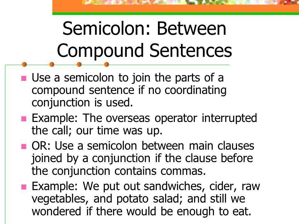 Semicolon & Colon (the whole thing). Semicolon: Between Compound ...