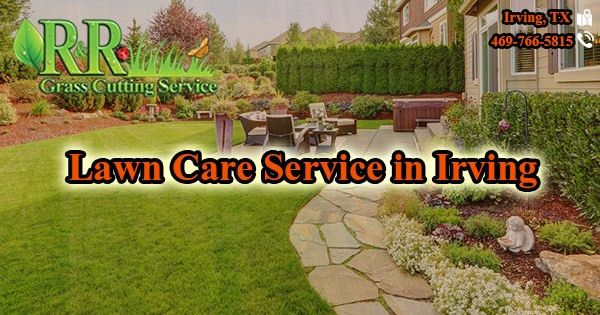 Lawn Care Service Irving   R&R Grass Cutting Service   469-766-5815