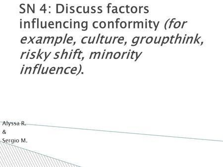 Social Influence 1.Discuss factors that impact conformity. - ppt ...
