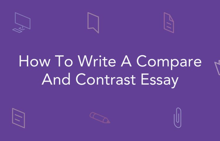 Compare and Contrast Essay: Topics, Examples | EssayPro