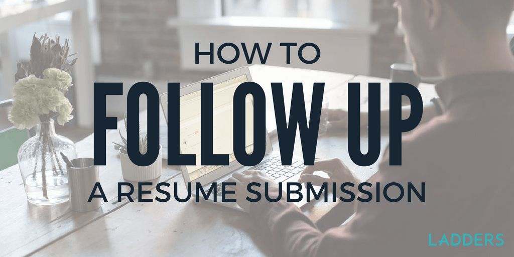 How to Follow Up a Resume Submission | Ladders