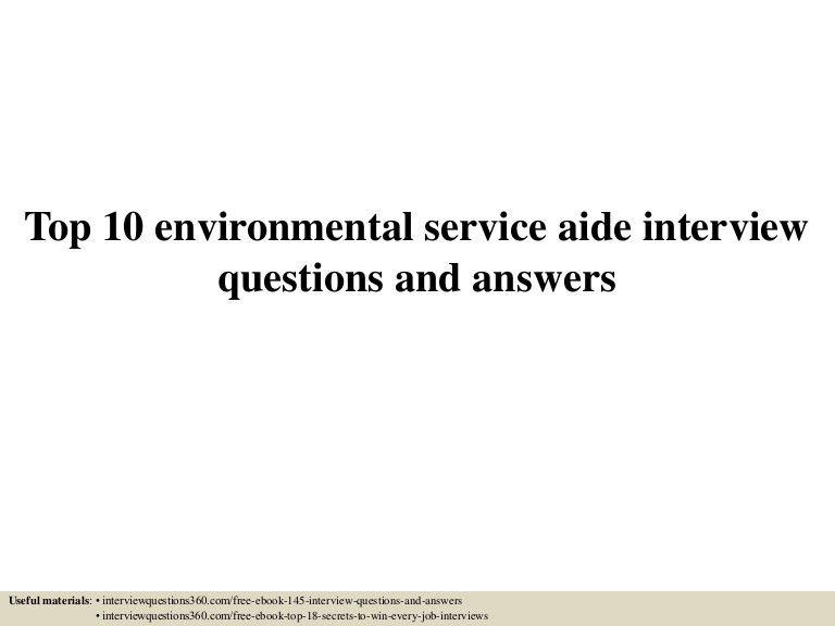 top10environmentalserviceaideinterviewquestionsandanswers-150607140107-lva1-app6892-thumbnail-4.jpg?cb=1433685723