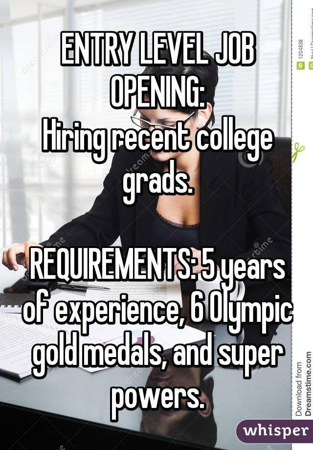 LEVEL JOB OPENING: Hiring recent college grads. REQUIREMENTS: 5 ...