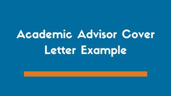 Academic Advisor Cover Letter Example - ZipJob