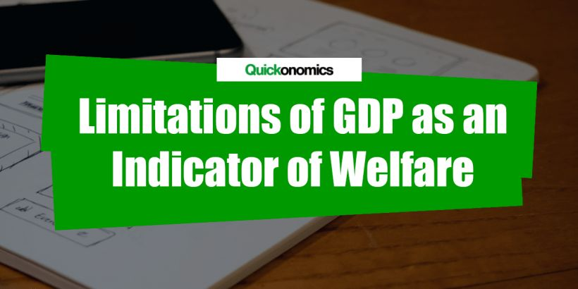 Limitations of GDP as an Indicator of Welfare - Quickonomics