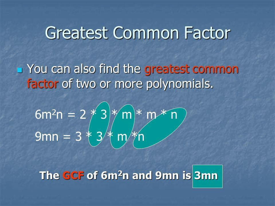 FACTORS A Monomial can be written as a product of its factors. A ...