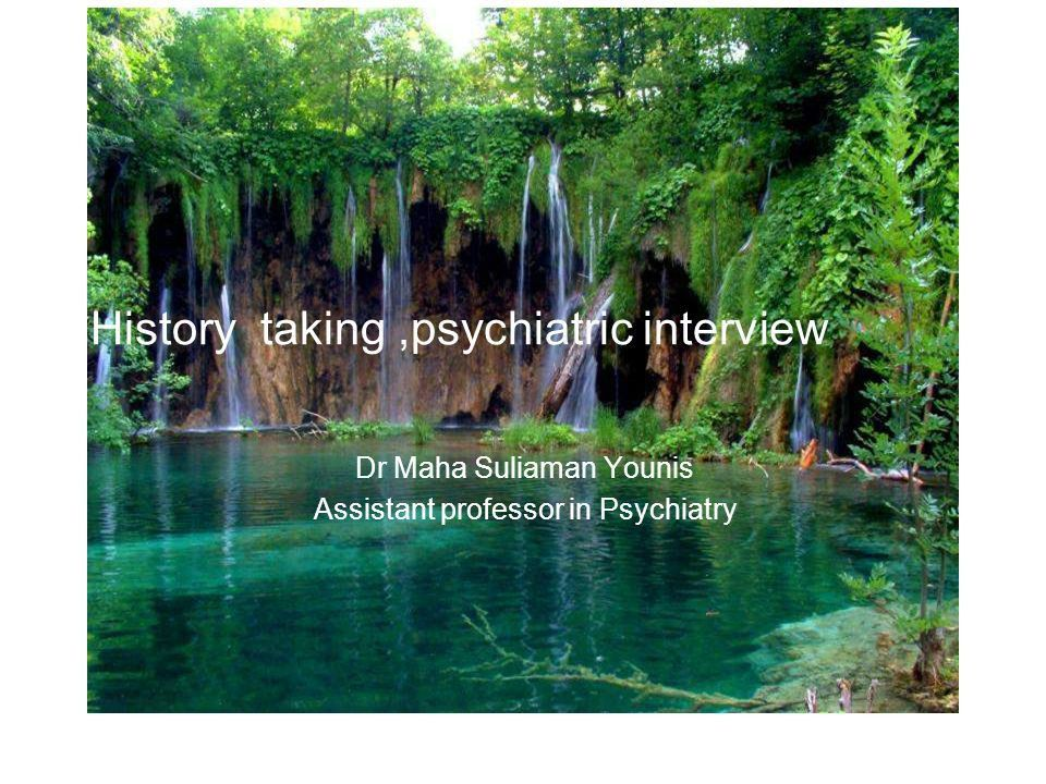 History taking ,psychiatric interview - ppt download