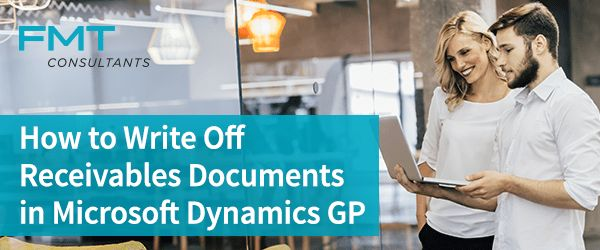 How to Write Off Receivables Documents in Microsoft Dynamics GP – FMT