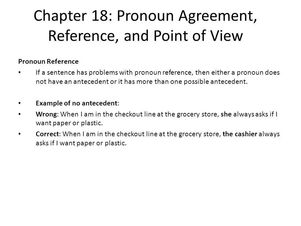 Chapter 18: Pronoun Agreement, Reference, and Point of View - ppt ...