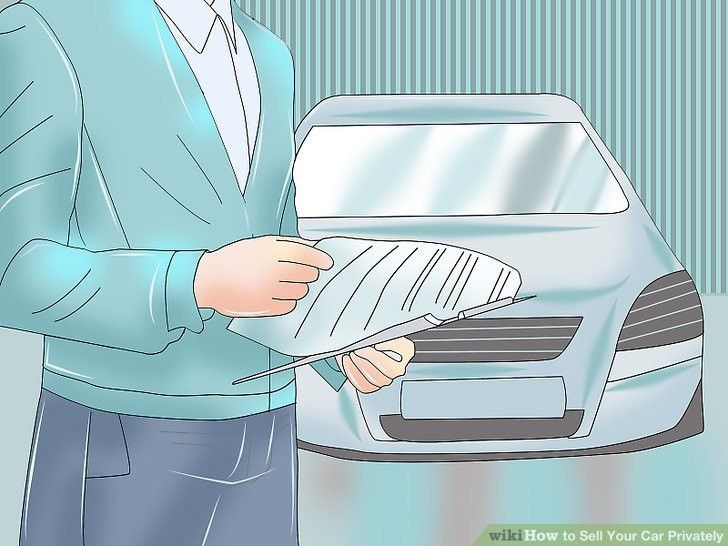How to Sell Your Car Privately (with Pictures) - wikiHow