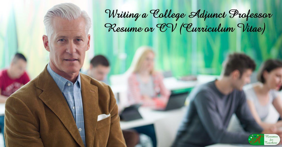 Writing a College Adjunct Professor Resume or CV (Curriculum Vitae)