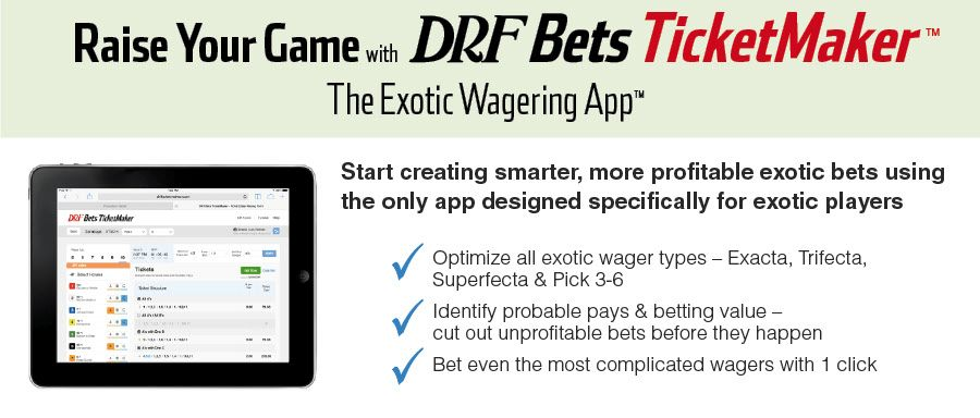 DRF Bets TicketMaker | Daily Racing Form