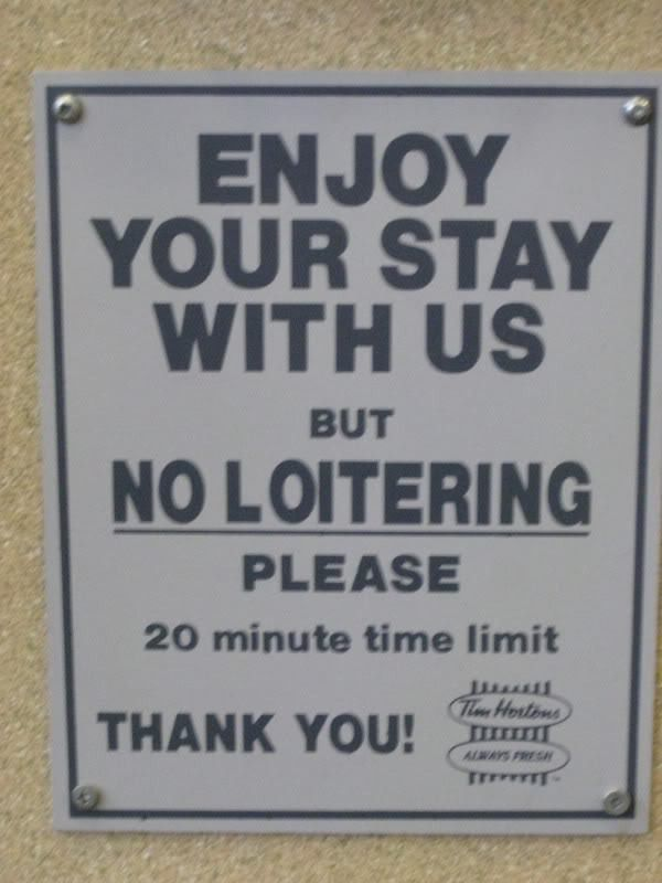 Enjoy Your Stay With Us but No Loitering please 20 minute time ...