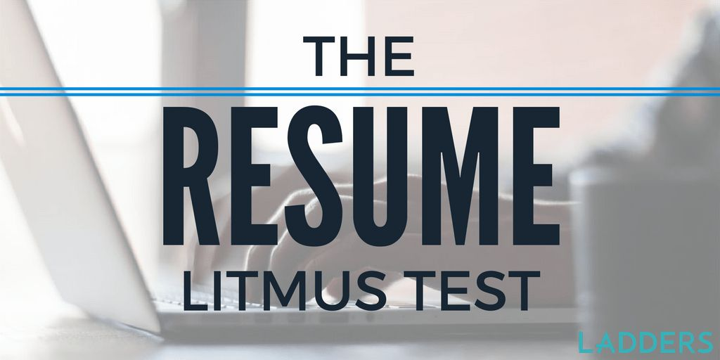 The Resume Litmus Test | Ladders