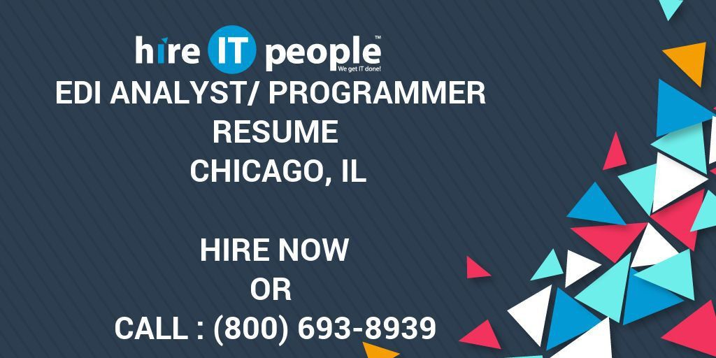 EDI Analyst/Programmer Resume Chicago, IL - Hire IT People - We ...