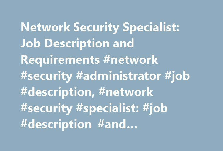 Network Security Specialist: Job Description and Requirements ...