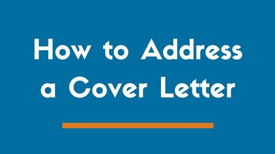 The 4 Proper Ways to Address a Cover Letter (Examples) - ZipJob