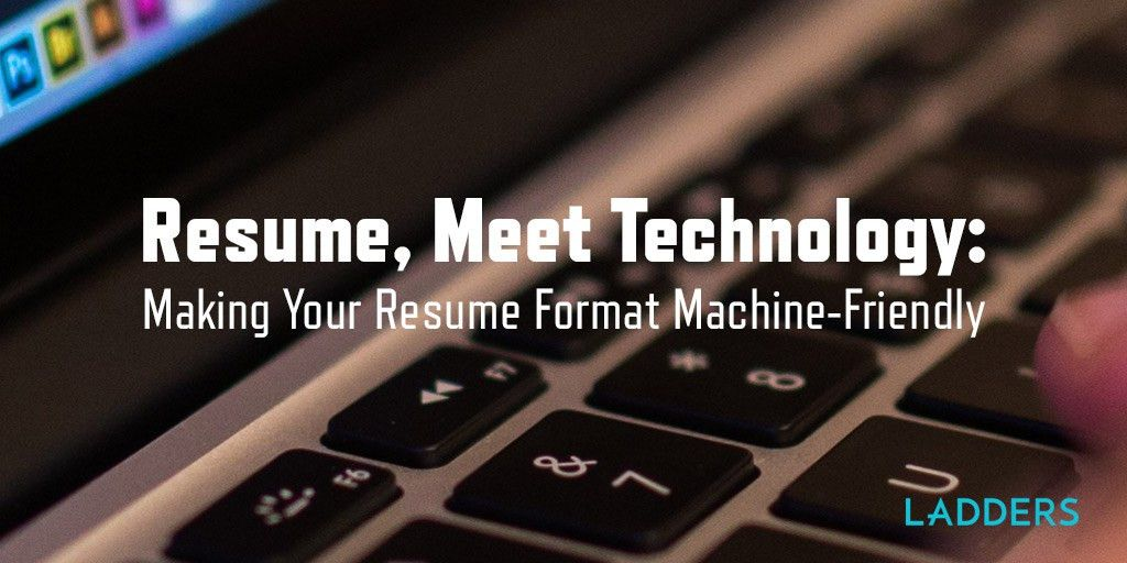 Resume, meet Technology: Making your resume format machine ...